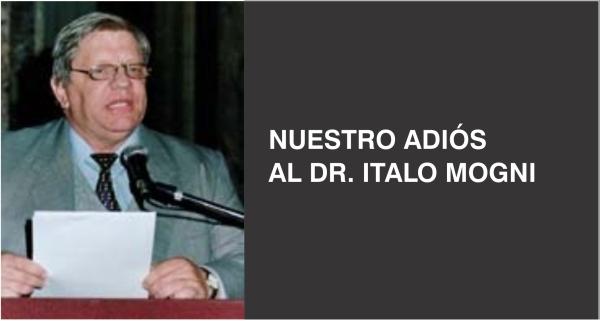 Nuestro adiós al Dr. Italo Mogni